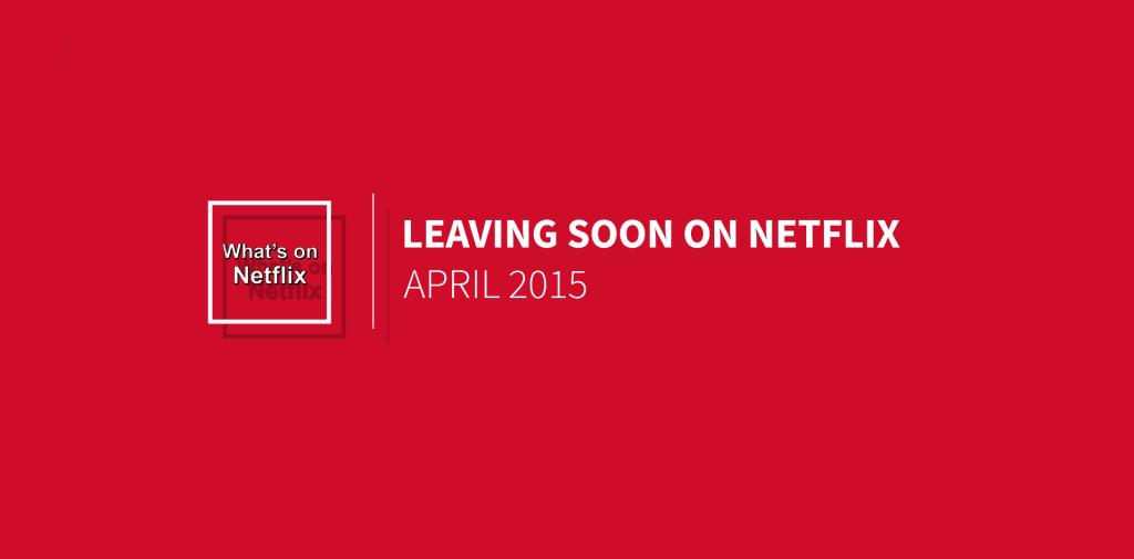 expiring-netflix-april-2015