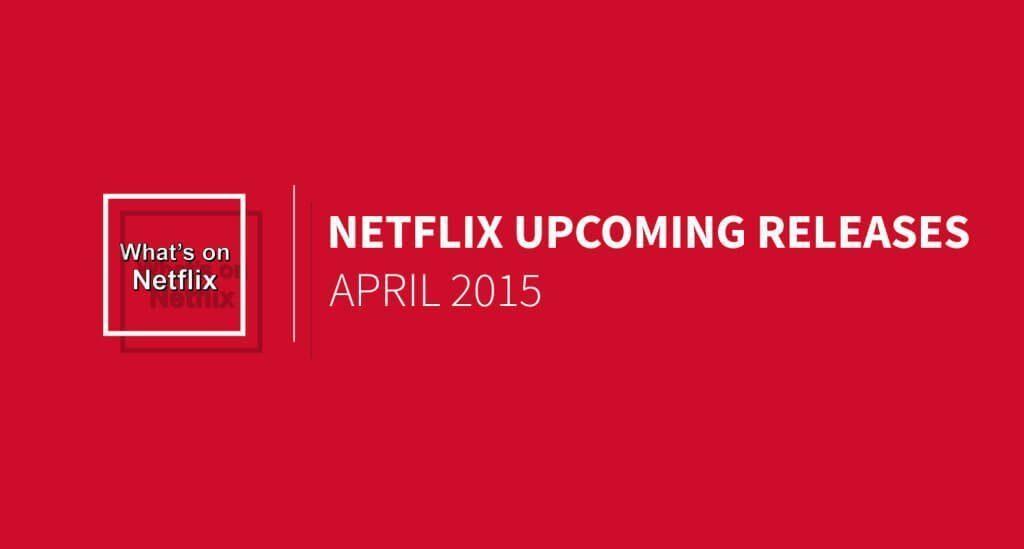 netflix-releases-april-2015