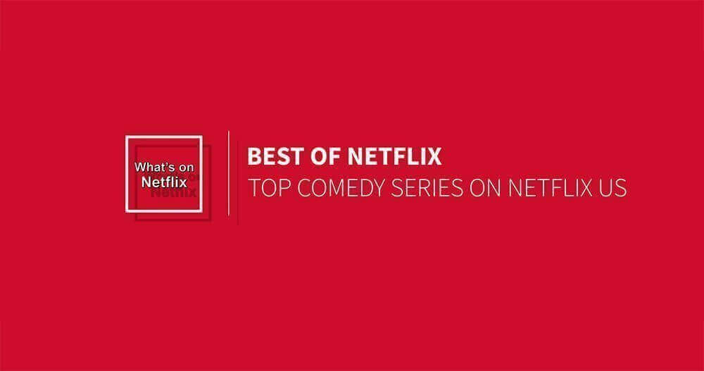 top-comedy-series-on-netflix