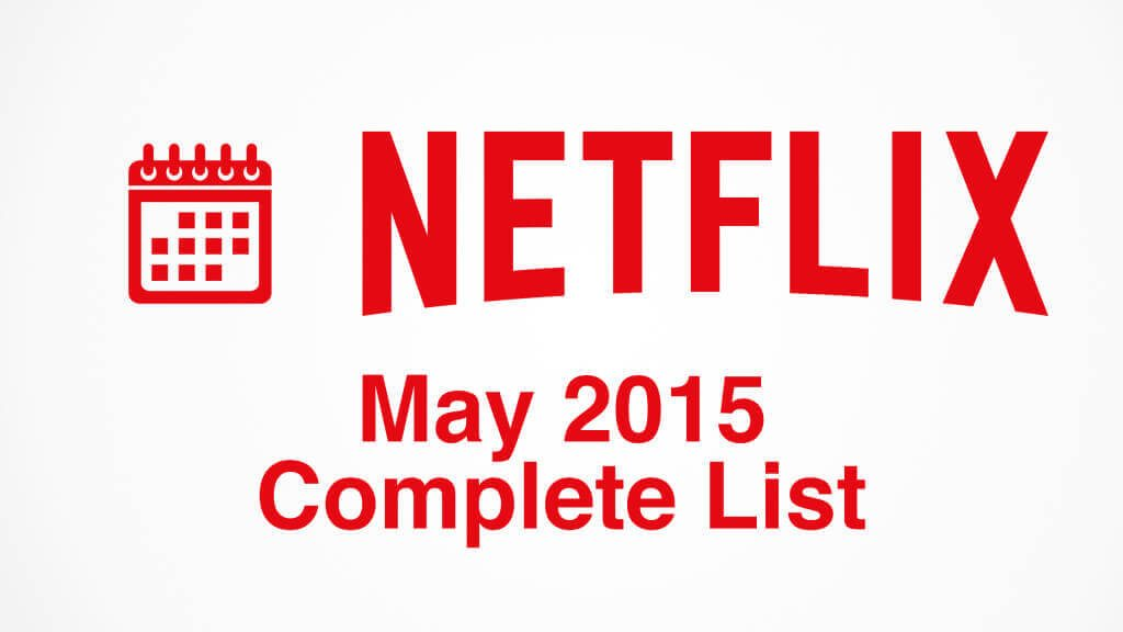complete-may-2015-new-netflix-additions