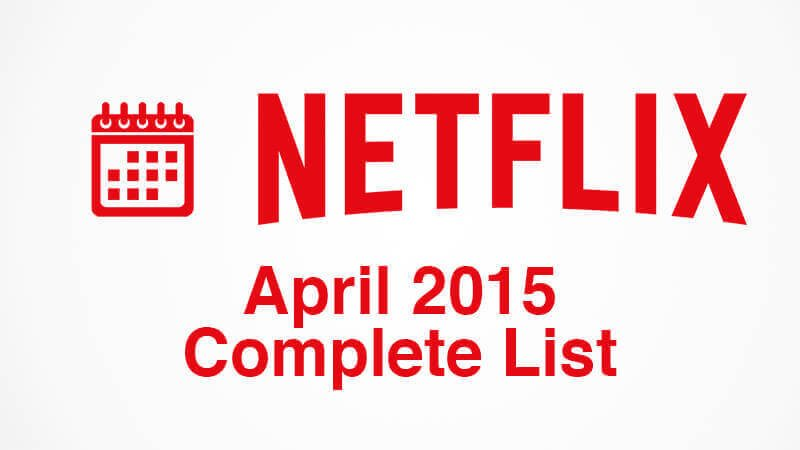 netflix-april-2015-complete-list-new-titles