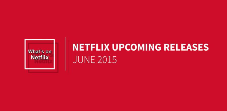 Netflix Release Dates 2015 Streaming | Autos Post