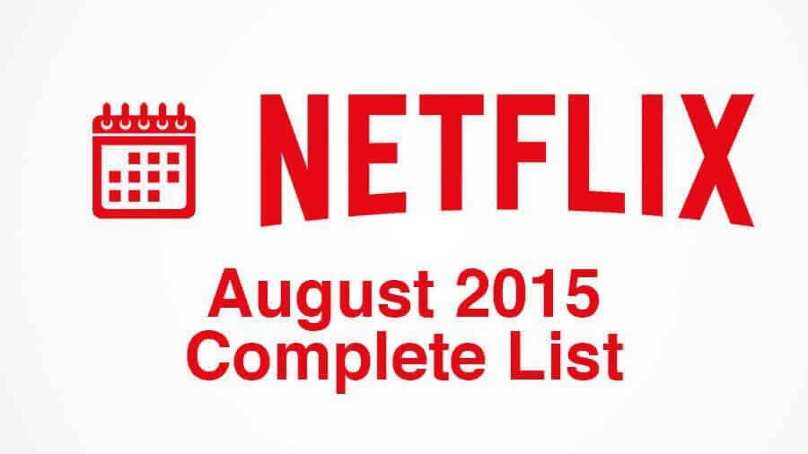august-2015-complete-netflix-list