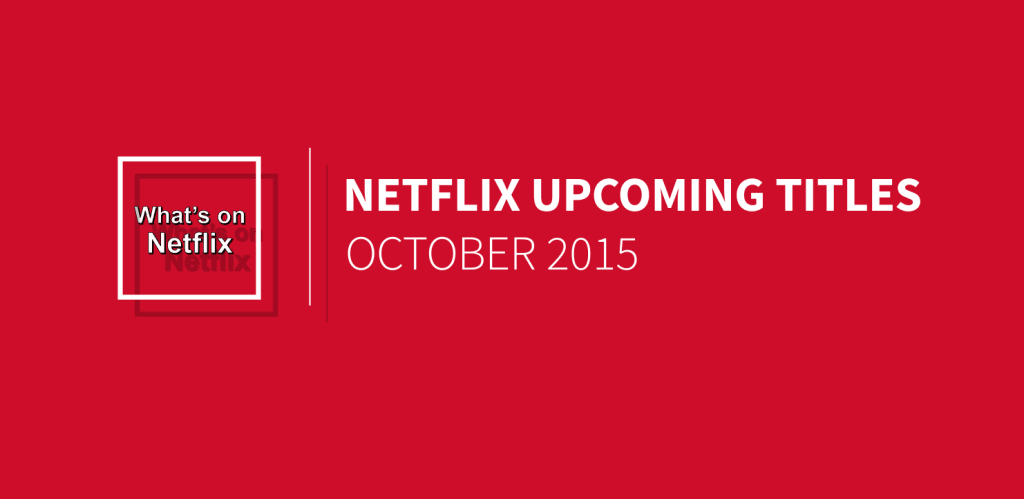 coming-to-netflix-october-2015