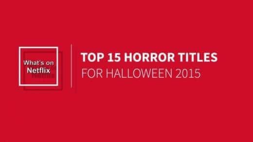 top 15 horror titles for netflix halloween