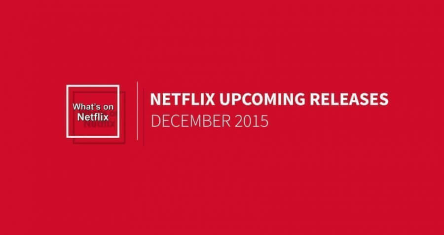 december 2015 new netflix releases preview whats on netflix. Black Bedroom Furniture Sets. Home Design Ideas