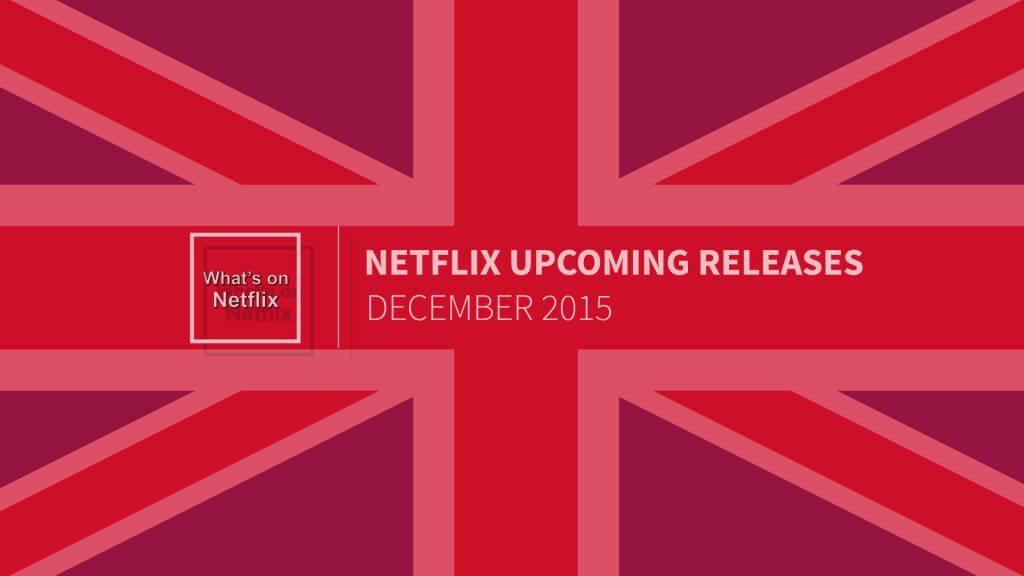 uk-netflix-releases-december-2015