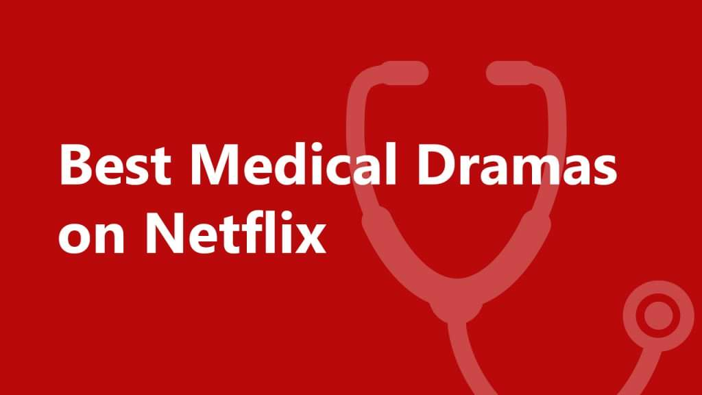 best-medical-drama-series-on-netflix