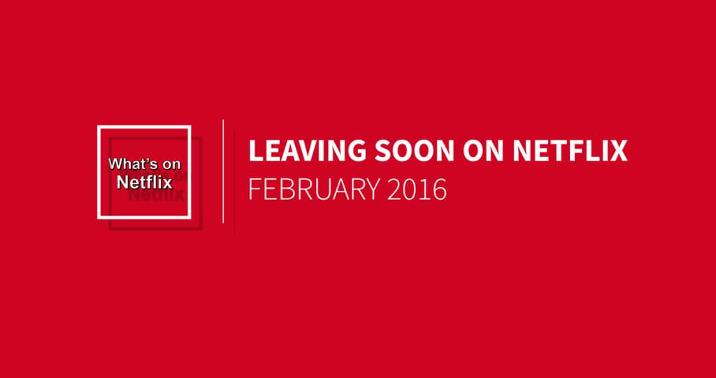 leaving-soon-netflix-february-2016