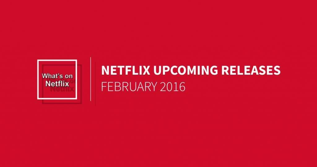 netflix-us-february-2016-releases