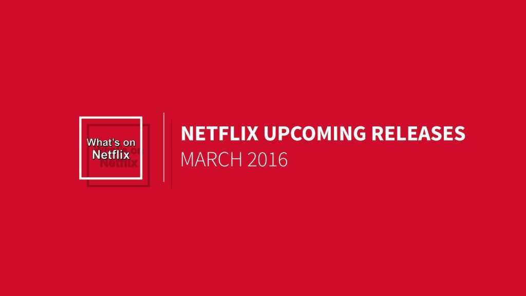 coming-to-netflix-march-2016