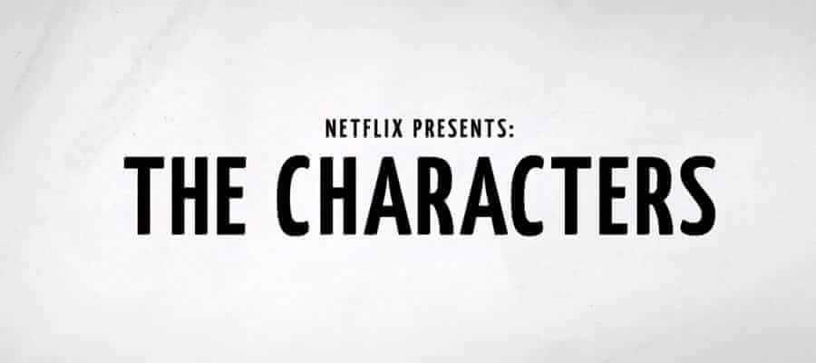 the-characters-netflix-original