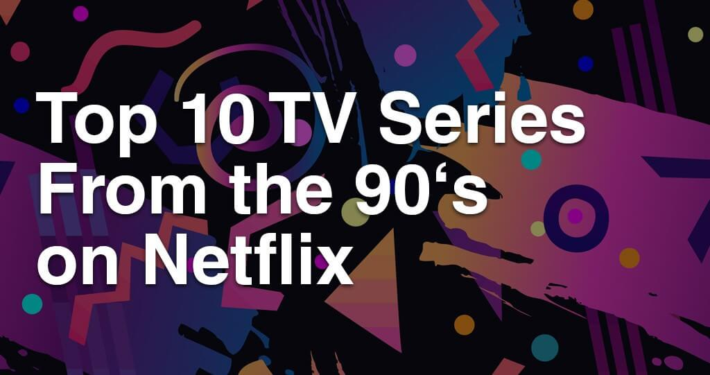 top-10-tv-series-from-the-90s