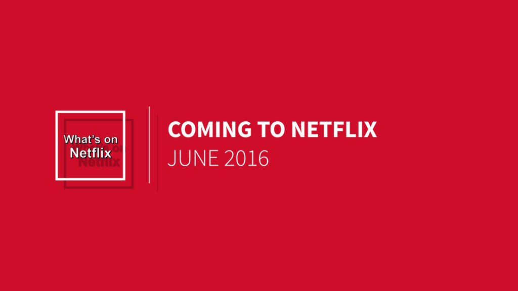 coming-to-netflix-june-2016