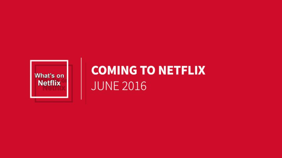 Coming to Netflix - June 2016