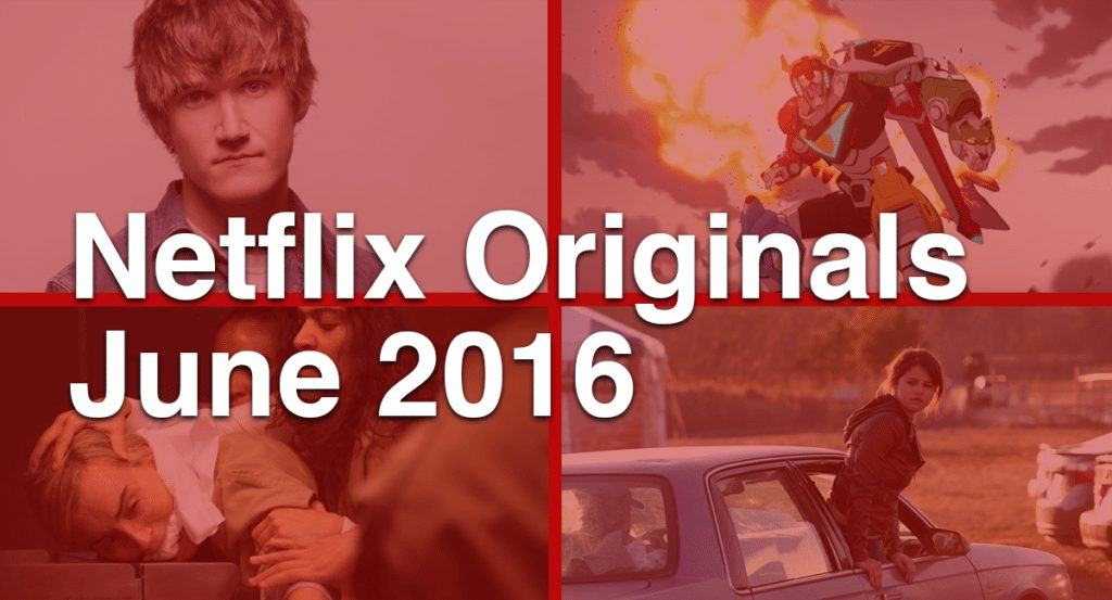 Netflix Originals June 2016