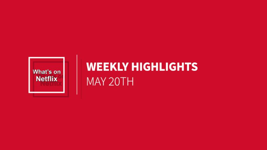Weekly Highlights May 20th