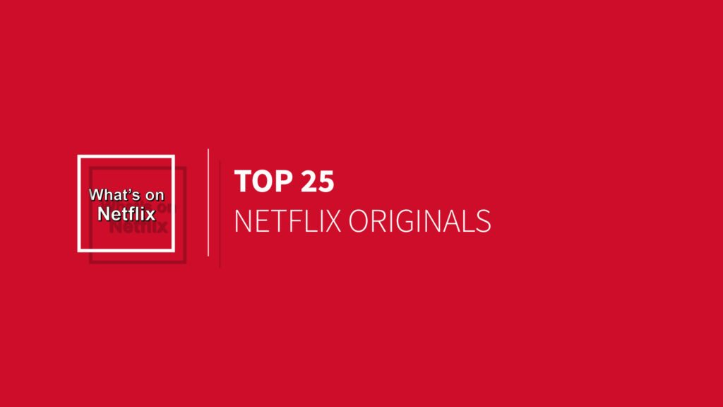 top-25-netflix-originals