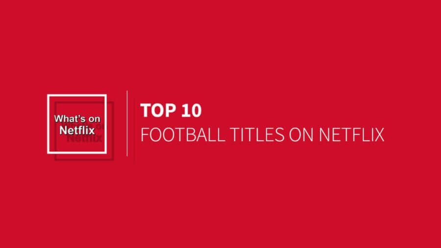 top 10 titles on netflix to prepare for the nfl season what s on netflix