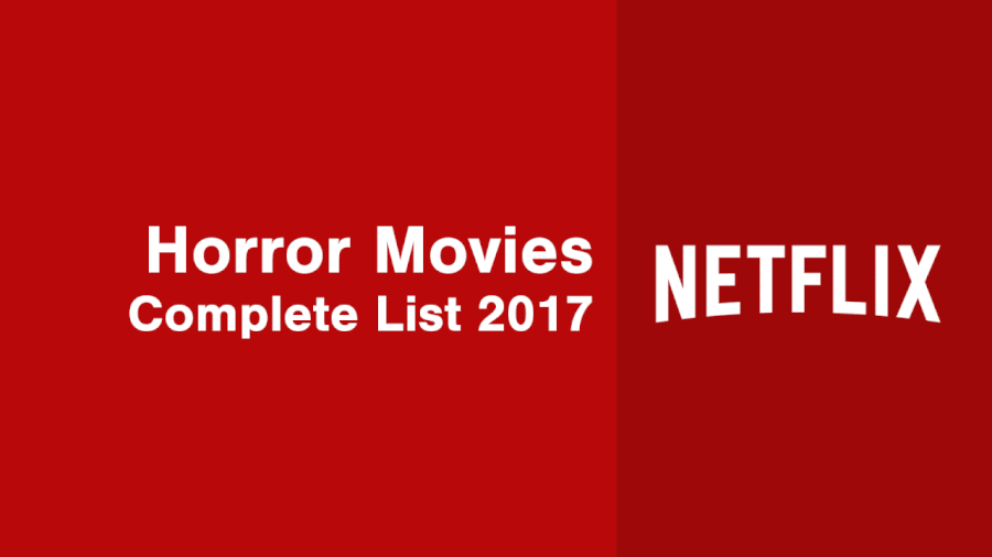 Complete List of Horror Movies on Netflix (2017) - What's ...