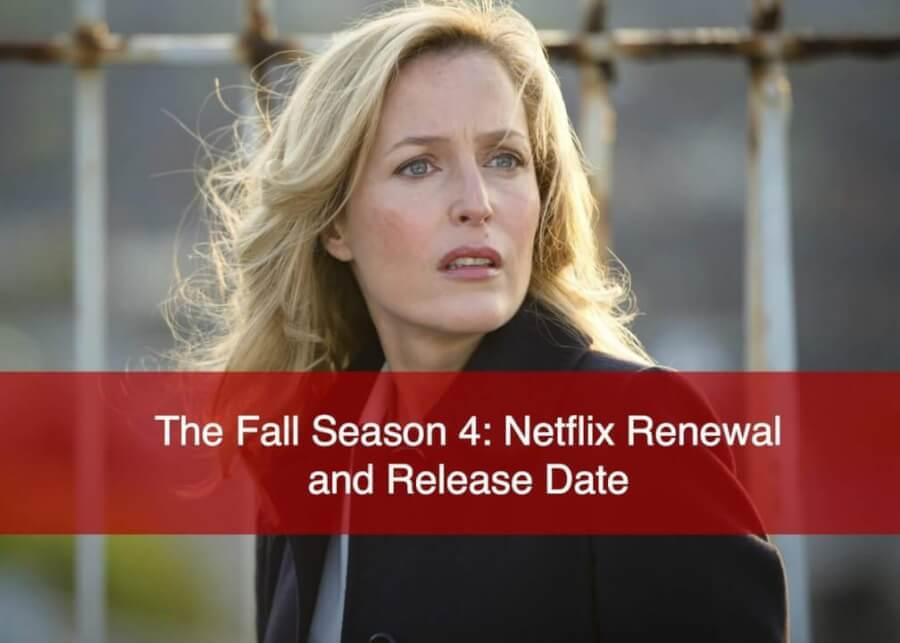Fall Season Dates: The Fall Season 4: Renewal And Release Date