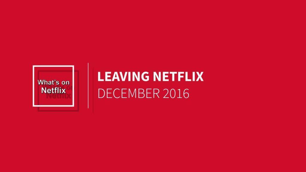 leaving-netflix-december-2016
