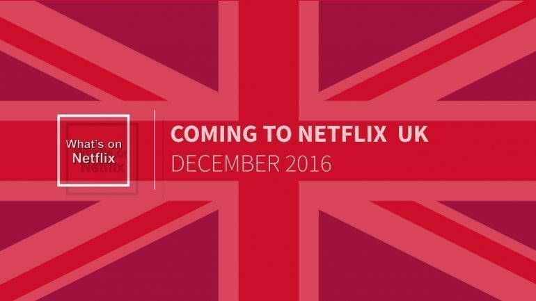 netflix uk new releases december 2016 what 39 s on netflix. Black Bedroom Furniture Sets. Home Design Ideas