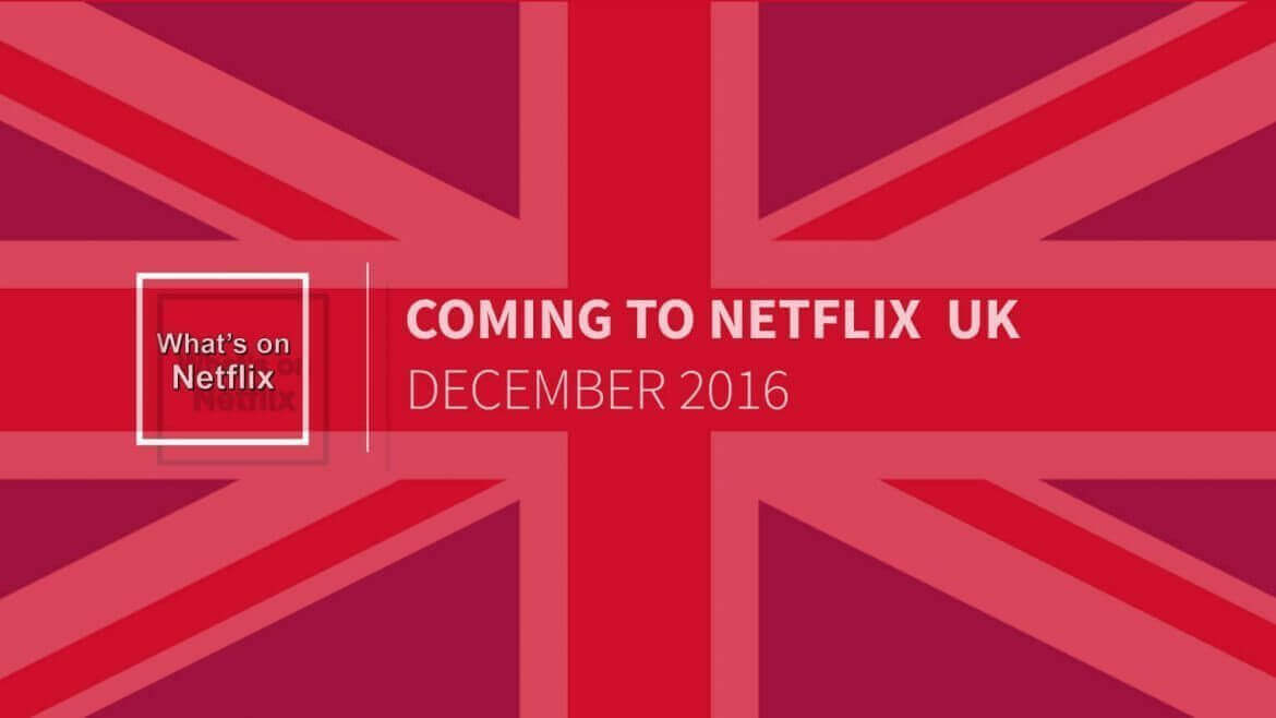netflix uk new releases december 2016 whats on netflix. Black Bedroom Furniture Sets. Home Design Ideas