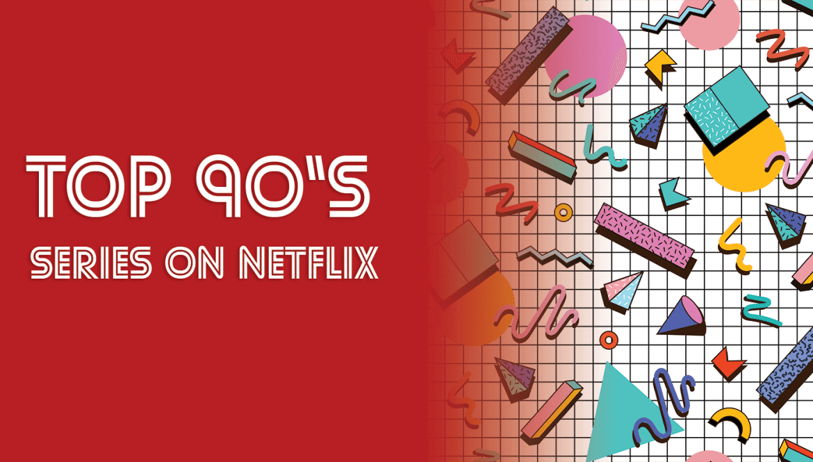 top 9 90 s series on netflix in 2017 what 39 s on netflix. Black Bedroom Furniture Sets. Home Design Ideas
