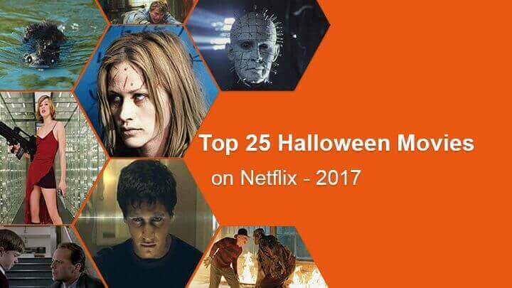 Top 25 Halloween Movies on Netflix 2017 - What's On Netflix