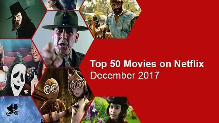top 50 movies streaming on netflix december 2017 whats on netflix. Black Bedroom Furniture Sets. Home Design Ideas