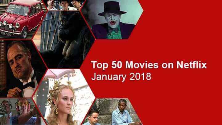 welcome to the latest what s on netflix top 50 movies currently streaming on netflix for january 2018 happy new year our selection covers a mix of the