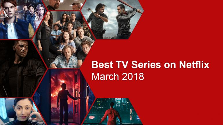 best tv series on netflix march 2018 what 39 s on netflix. Black Bedroom Furniture Sets. Home Design Ideas