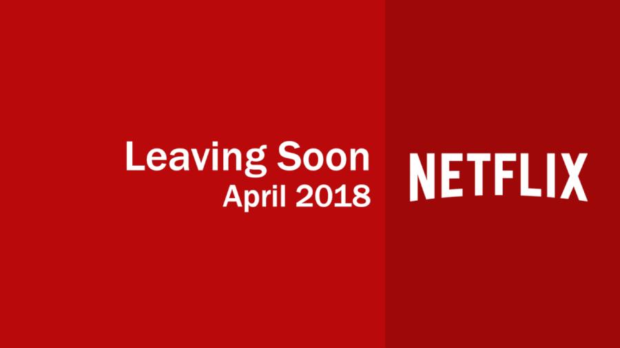 titles leaving netflix in april 2018 what 39 s on netflix. Black Bedroom Furniture Sets. Home Design Ideas