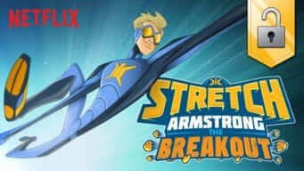Stretch Armstrong The Breakout Netflix