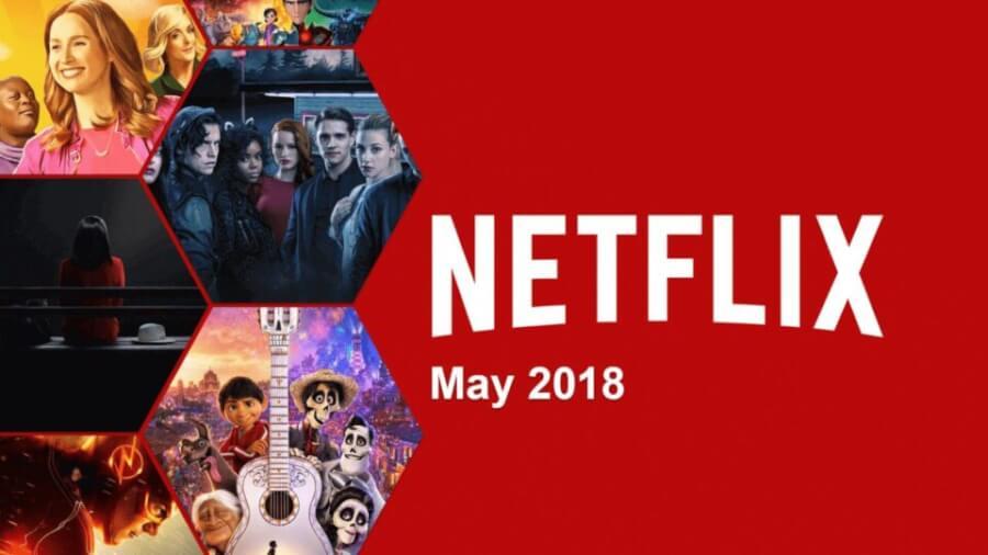 netflix coming soon may 2018