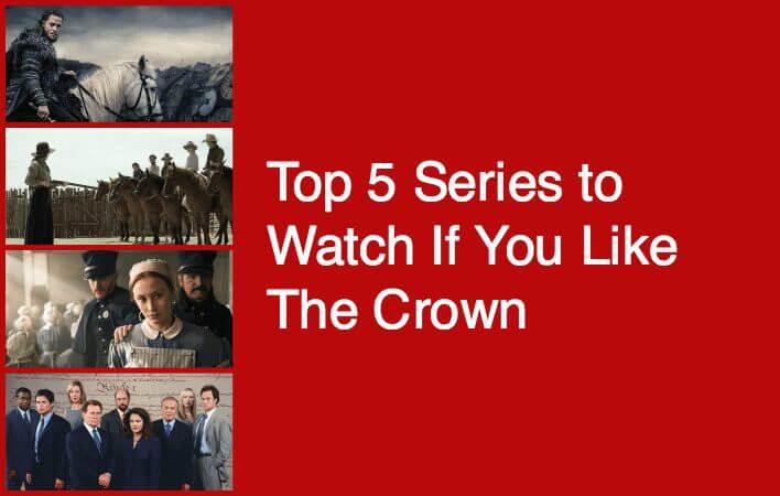 Top 5 Series Like The Crown
