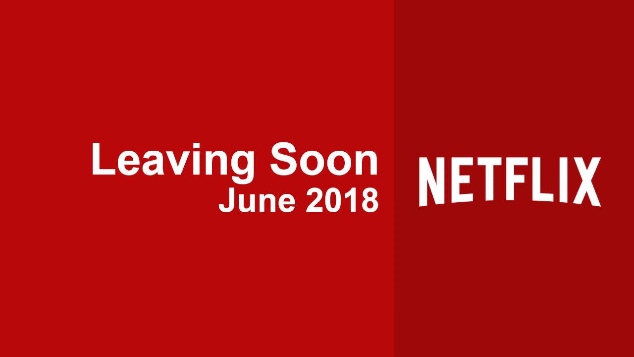 titles leaving netflix in june 2018 what 39 s on netflix. Black Bedroom Furniture Sets. Home Design Ideas