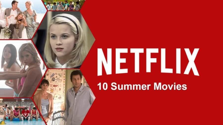 10 Summer Movies on Netflix