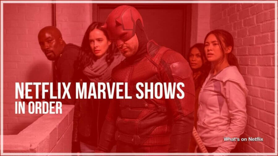 How to watch the Marvel Netflix shows in order - What's on