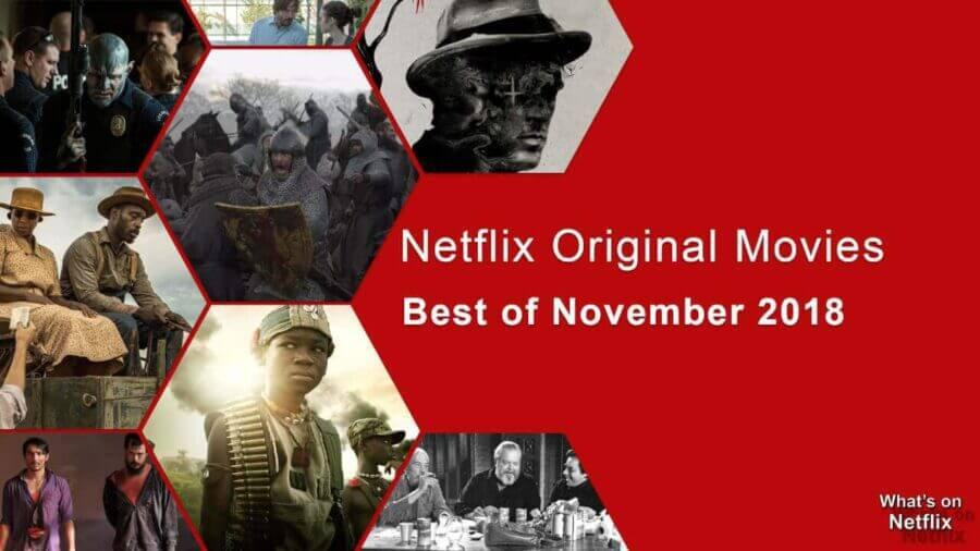 best netflix original movies on netflix (november 2018) - what's on