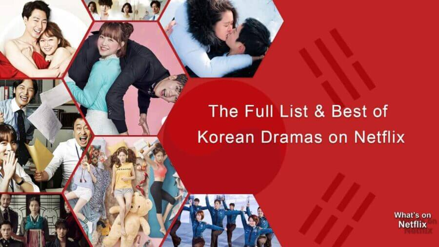 The Full List and Best of Korean Dramas on Netflix - What's