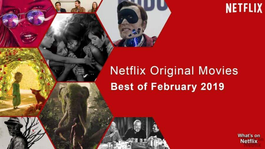 Best Netflix Original Movies On Netflix February 2019 Whats On