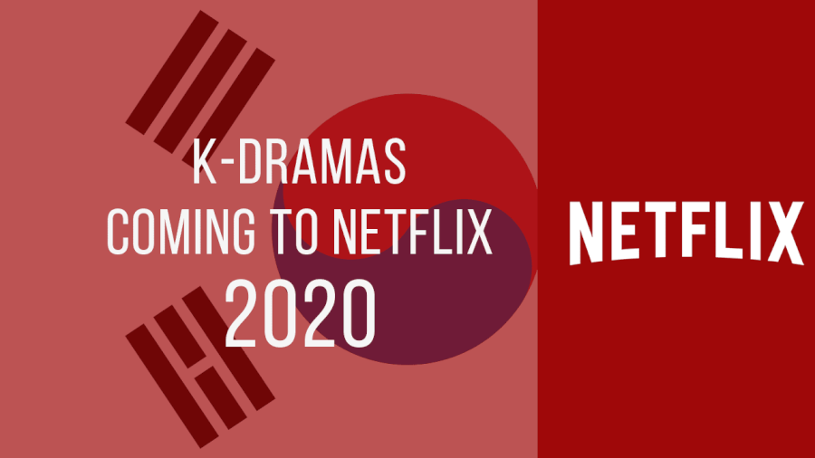 K-Dramas Coming to Netflix in 2020