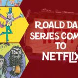 Every Roald Dahl Series & Movie Coming Soon to Netflix Article Photo Teaser