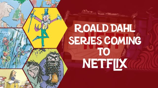 Every Roald Dahl Series & Movie Coming Soon to Netflix Article Teaser Photo