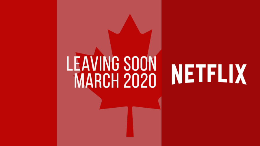 Titles Leaving Netflix Canada in March 2020