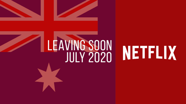 Titles Leaving Netflix Australia July 2020
