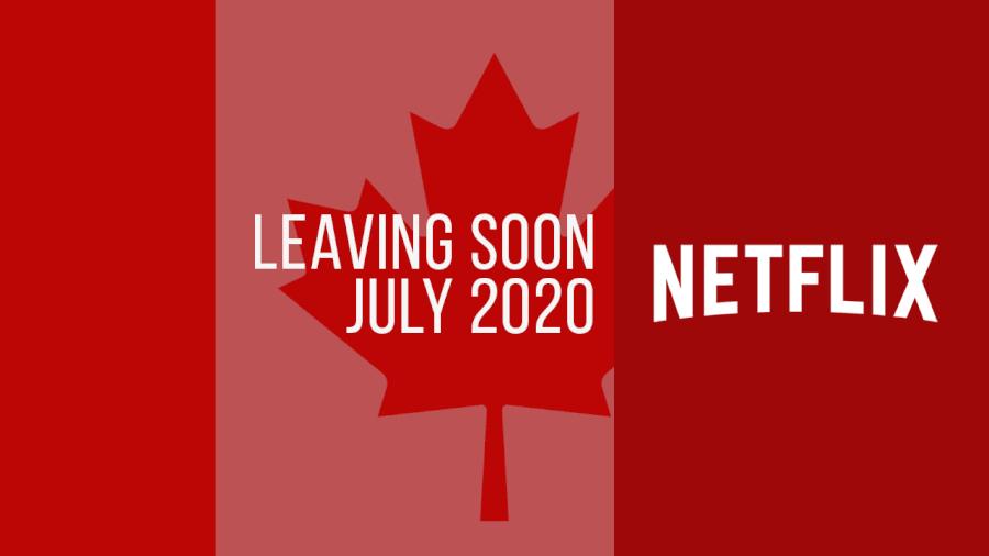 Titles Leaving Netflix Canada July 2020
