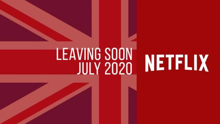 Titles Leaving Netflix UK July 2020